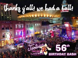 tootsie's celebrates 56th anniversary,tootsie's celebrates,tootsie's,56th anniversary,downtown birthday bash